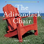 The Adirondack Chair: A Celebration o...
