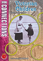Oxford Connections: Year 5: Victorian Children: History - Pupil Book: Year 5 History