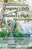 Georgiana's Folly & Elizabeth's Plight: Wickham Coin Series, Volumes 1 & 2