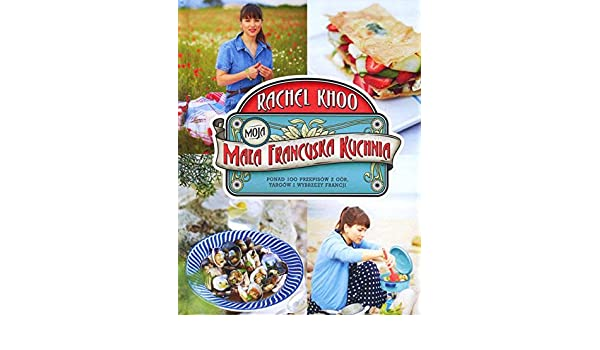Moja Mala Francuska Kuchnia Amazoncouk Rachel Khoo