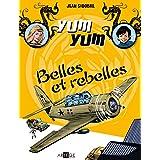 Yum Yum - Belles et rebelles - Tome 2: Tome 2 (BANDE DESSINEE)
