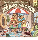 [ [ [ The Berenstain Bears and Too Much Vacation[ THE BERENSTAIN BEARS AND TOO MUCH VACATION ] By Berenstain, Stan ( Author )Mar-11-1989 Paperback