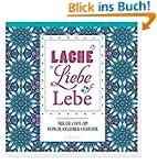 Lache, liebe, lebe: Fröhliche Zitate...