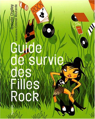 Guide de survie des Filles Rock par Colonel Moutarde, Isabelle Chelley