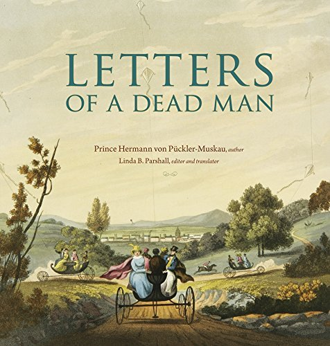 Letters of a Dead Man (Ex Horto: Dumbarton Oaks Texts in Garden and Landscape Studies) by Prince Hermann von P??ckler-Muskau (2016-03-21)
