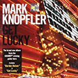 Mark Knopfler: Get Lucky (Audio CD)