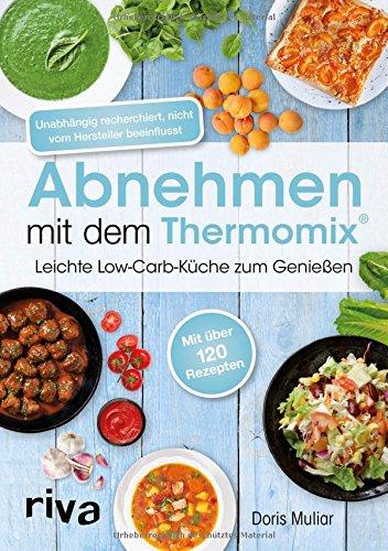 Preisvergleich Produktbild Abnehmen mit dem Thermomix®: Leichte Low-Carb-Küche zum Genießen