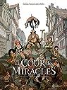 La Cour des miracles, tome 1 : Anacréon, Roi des gueux par Piatzszek