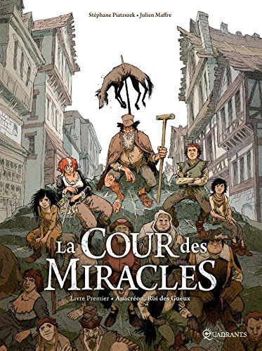 La cour des miracles (1) : Anacréon, roi des gueux