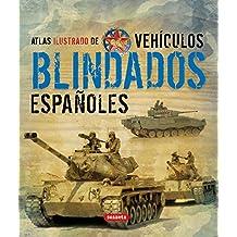 Vehiculos Blindados Españoles (Atlas Ilustrado)