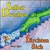 Kinderbuch: Selbst Drachen fürchten sich (prinzessinnen 1)