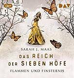 Das Reich der sieben Höfe ? Teil 2: Flammen und Finsternis: Ungekürzte Lesung mit Ann Vielhaben und Simon Jäger (2 mp3-CDs)