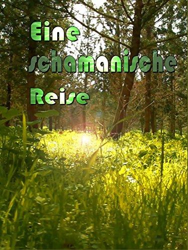 Schamanische Reise