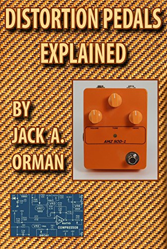 Distortion Pedals Explained: Fuzz, Overdrive and Distortion Secrets Revealed (English Edition) (Gitarren-fuzz-pedal)