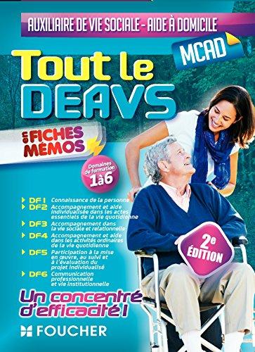 Tout le DEAVS - MCAD en fiches mémos - DE auxiliaire de vie sociale, MC aide à domicile - 2e édition par Charlotte Slowick