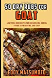 50 Dry Rubs for Goat: Goat spice rub - Best Reviews Guide