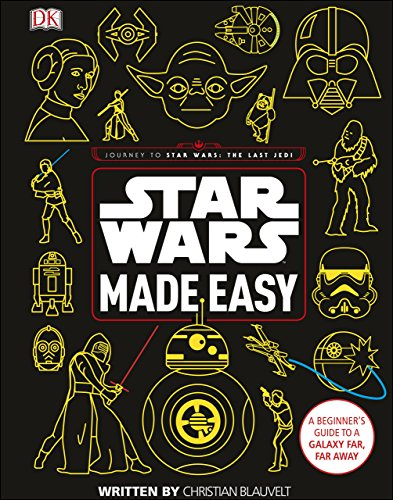 Star Wars Made Easy: A Beginner's Guide to a Galaxy Far, Far Away (English Edition)