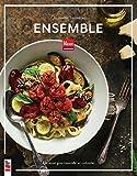 Ensemble. Cuisine Gourmande et Coloree