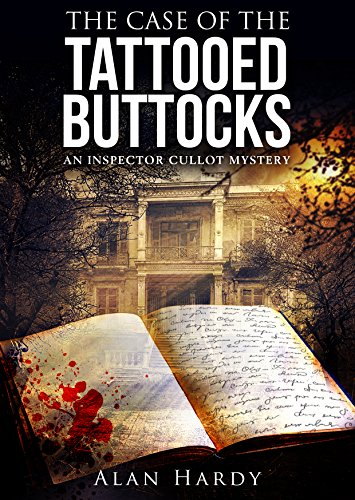 The Case Of The Tattooed Buttocks by Alan Hardy