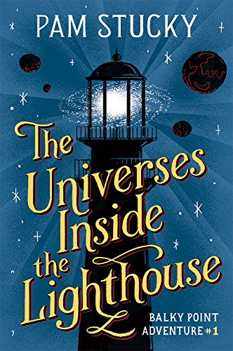 The Universes Inside the Lighthouse: Balky Point Adventure #1 (Balky Point Adventures) por Pam Stucky