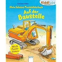 Mein liebstes Puzzlebilderbuch. Auf der Baustelle: kiddilight
