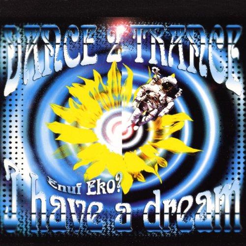 I Have A Dream ((Enuf Eko?) Extended Mix)
