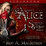Queen Alice: Shards of the Glass Slipper, Book 2