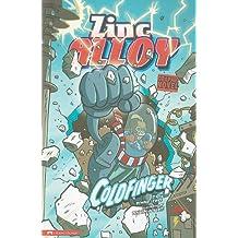 Zinc Alloy: Coldfinger (Graphic Sparks) (Graphic Fiction: Tiger Moth)