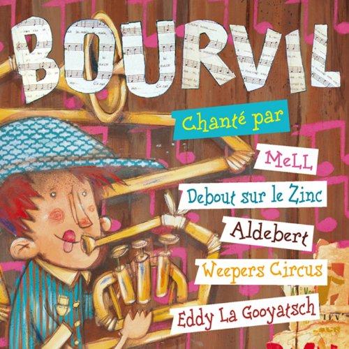Bourvil chanté par...