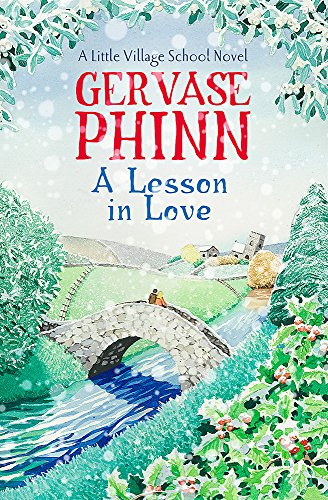A Lesson In Love: A Little Village School Novel (Book 4)