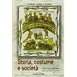 Storia, costume e società. Per le Scuole superiori: 1