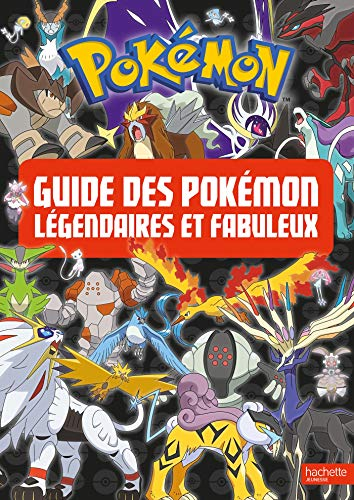 Pokemon - Le guide des Pokémon légendaires et fabuleux