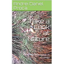 Take a Look at Nature : A Children's Guide in Ecology (English Edition)
