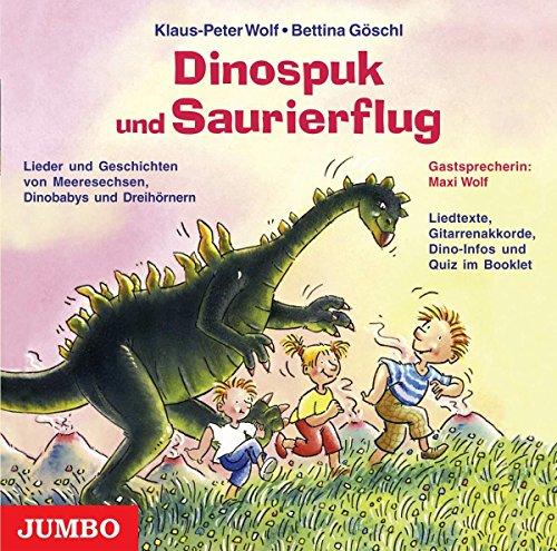 Dinospuk und Saurierflug: Lieder und Geschichten von Meeresechsen, Dinoeiern und kleinen Dreihörnern