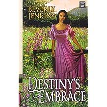 Destiny's Embrace by Beverly Jenkins (2014-08-01)