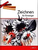 Zeichnen für Einsteiger [Illustrierte Sonderausgabe] - 2012