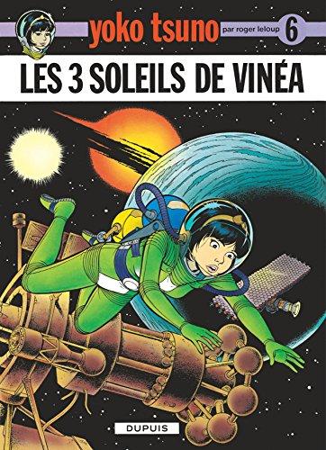 Yoko Tsuno, tome 6 : Les 3 soleils de Vinéa par Roger Leloup