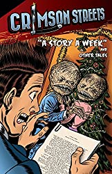 Crimson Streets #1: A Story A Week and Other Tales: Volume 1