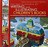 The Encyclopedia of Writing and Illustrating Children's Books: From creating characters to developing stories, a step-by-step guide to making magical picture books by Desdemona McCannon (2008-10-21)