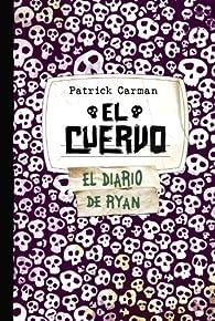 El Cuervo. Skeleton Creek 4 par Patrick Carman