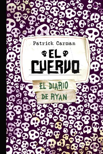 Descargar Libro El Cuervo. Skeleton Creek 4 (Castellano - Juvenil - Narrativa - Skeleton Creek) de Patrick Carman