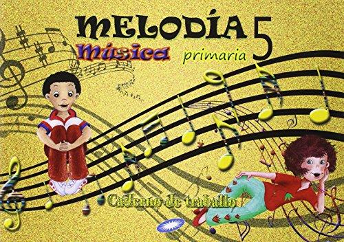 Cuaderno música 5º primaria. Melodía - 9788497372268