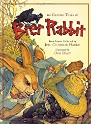 The Classic Tales of Brer Rabbit by Joel Chandler Harris (2008-03-06)