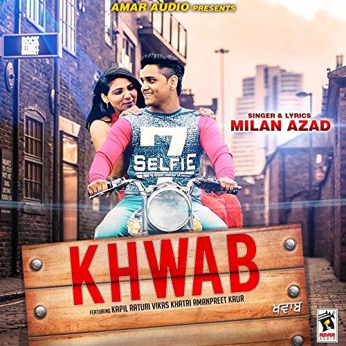 Khwab (feat. Kapil Raturi, Vikas Khatri, Amanpreet Kaur) - Milan-bank