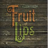 Fruit of Lips by One Tree Hill