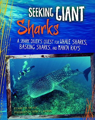 Seeking Giant Sharks: A Shark Diver's Quest for Whale Sharks, Basking Sharks, and Manta Rays (Shark Expedition)