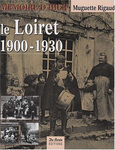 Loiret 1900-1930 (le) par Muguette Rigaud
