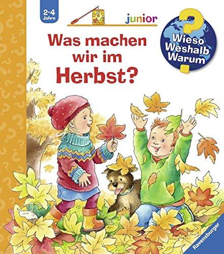 (Was machen wir im Herbst? (Wieso? Weshalb? Warum? junior, Band 61))