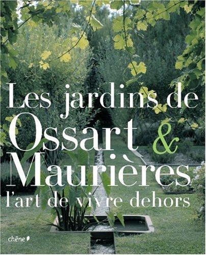 Les jardins de Ossart et Maurières : L'art de vivre dehors