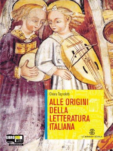 Alle origini della letteratura italiana. Per le Scuole superiori. Con espansione online